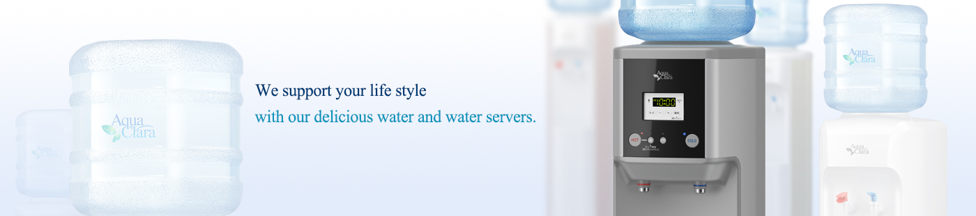 We support your life style with our delicious water and water servers.